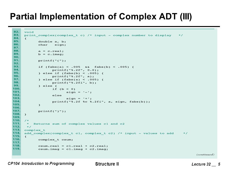 CP104 Introduction to Programming Structure II Lecture 32 __ 5 Partial Implementation of Complex ADT (III)