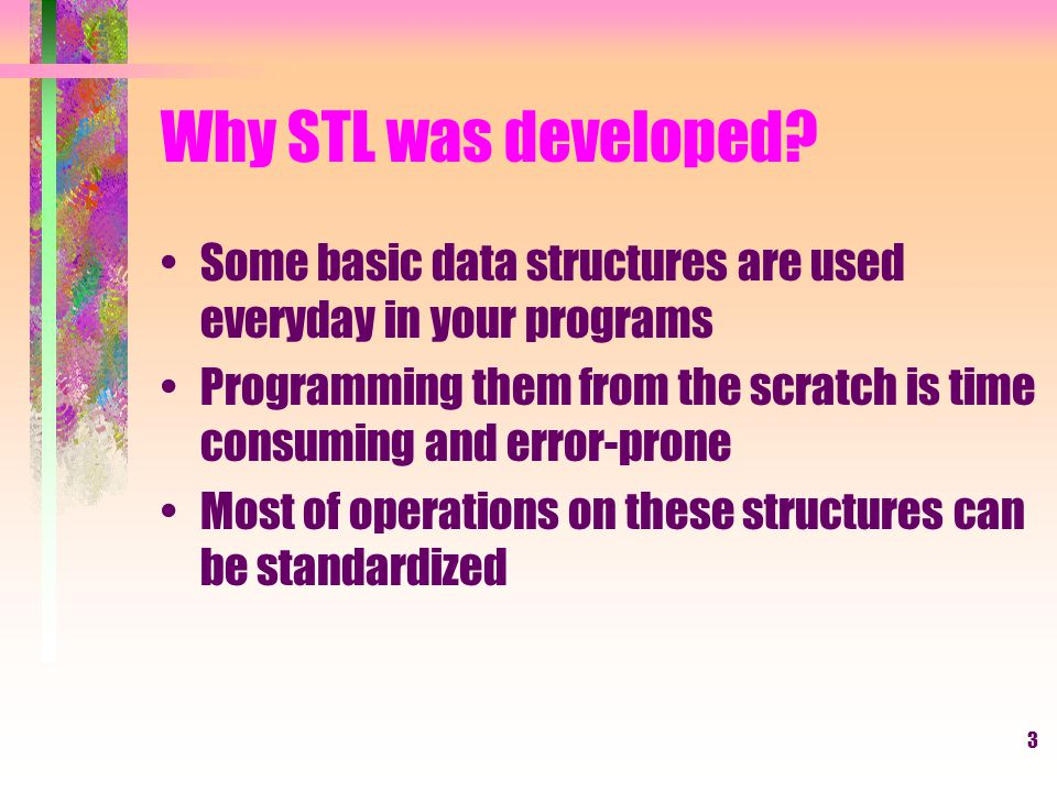 3 Why STL was developed.
