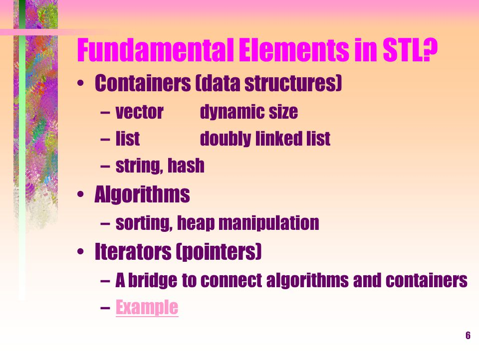 6 Fundamental Elements in STL.
