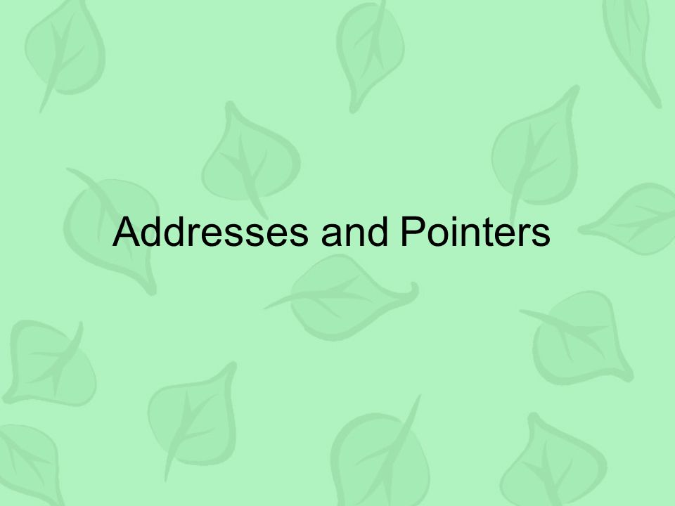 Address Operator A variable can be referenced using the address operator & example: scanf( %f , &x); This statement specifies that the value read is to be stored at the address of x