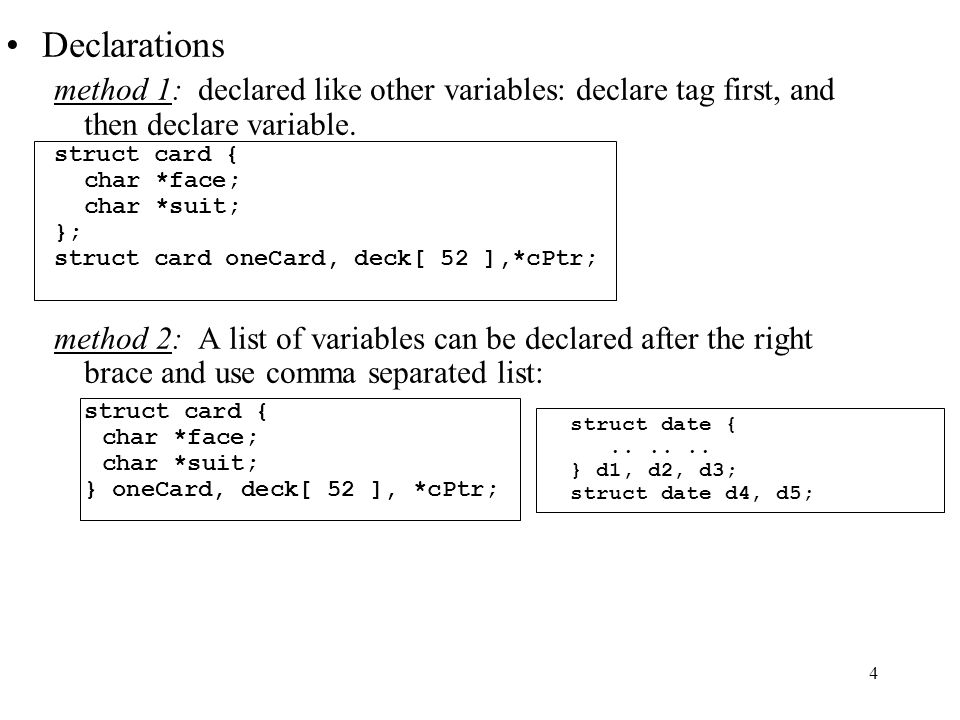 4 Declarations method 1:declared like other variables: declare tag first, and then declare variable.