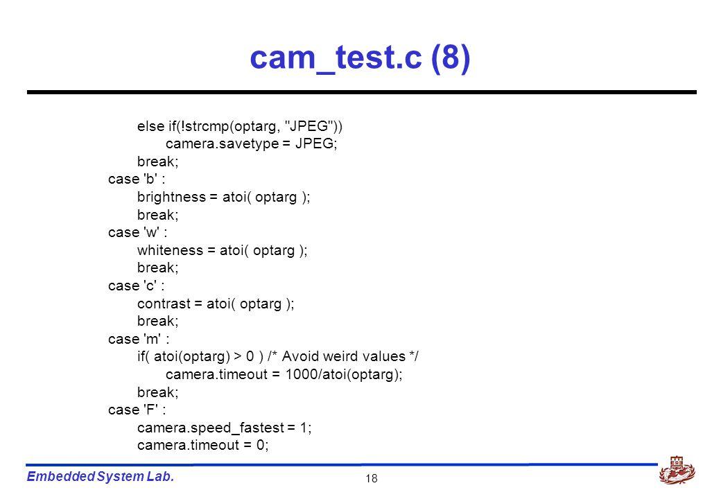 Embedded System Lab. 18 cam_test.c (8) else if(!strcmp(optarg,
