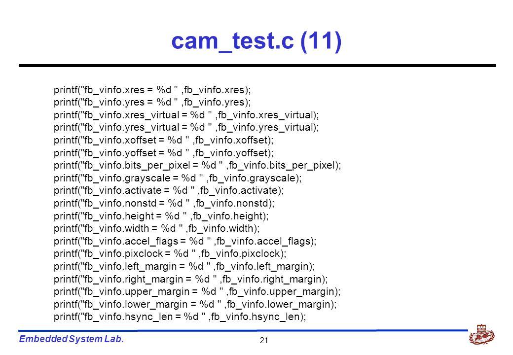 Embedded System Lab. 21 cam_test.c (11) printf(