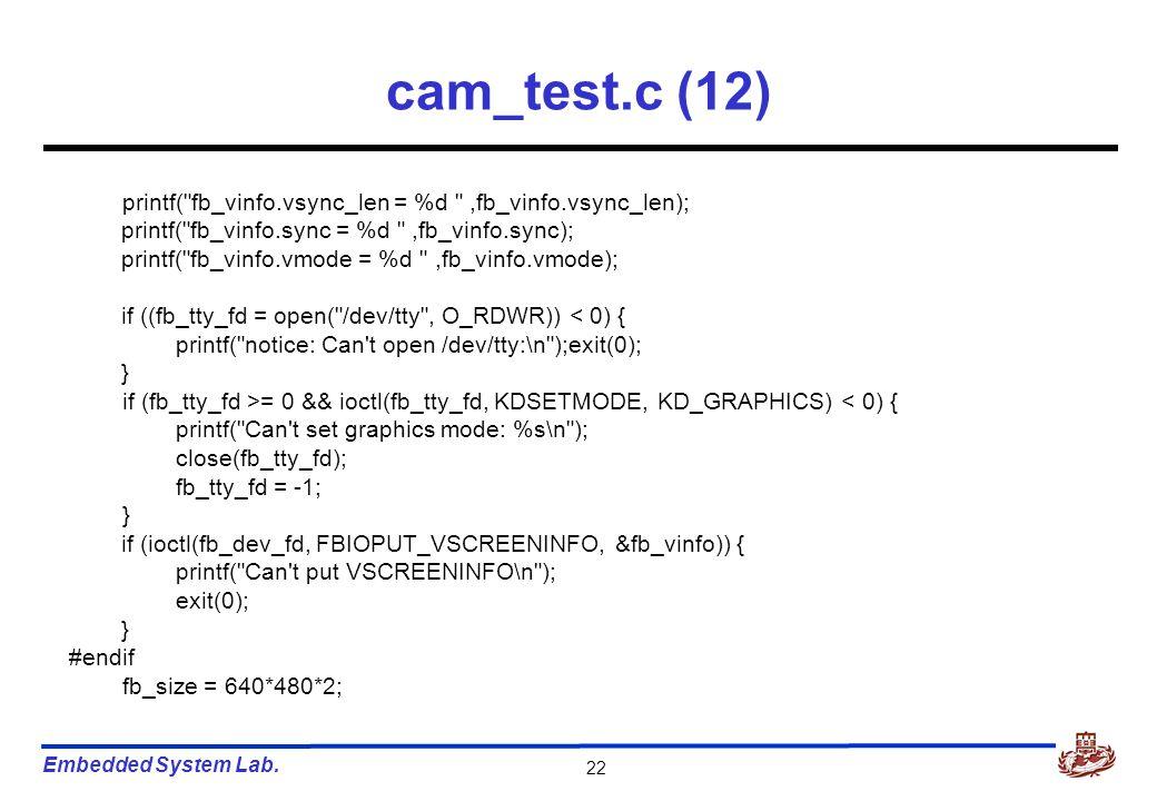 Embedded System Lab. 22 cam_test.c (12) printf(