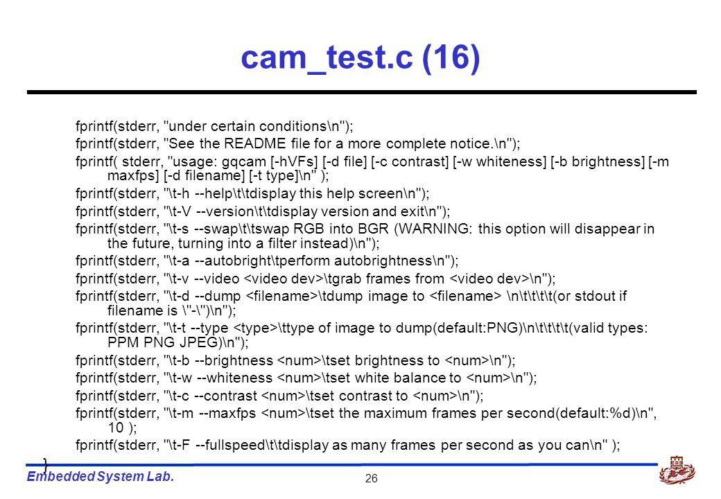 Embedded System Lab. 26 cam_test.c (16) fprintf(stderr,