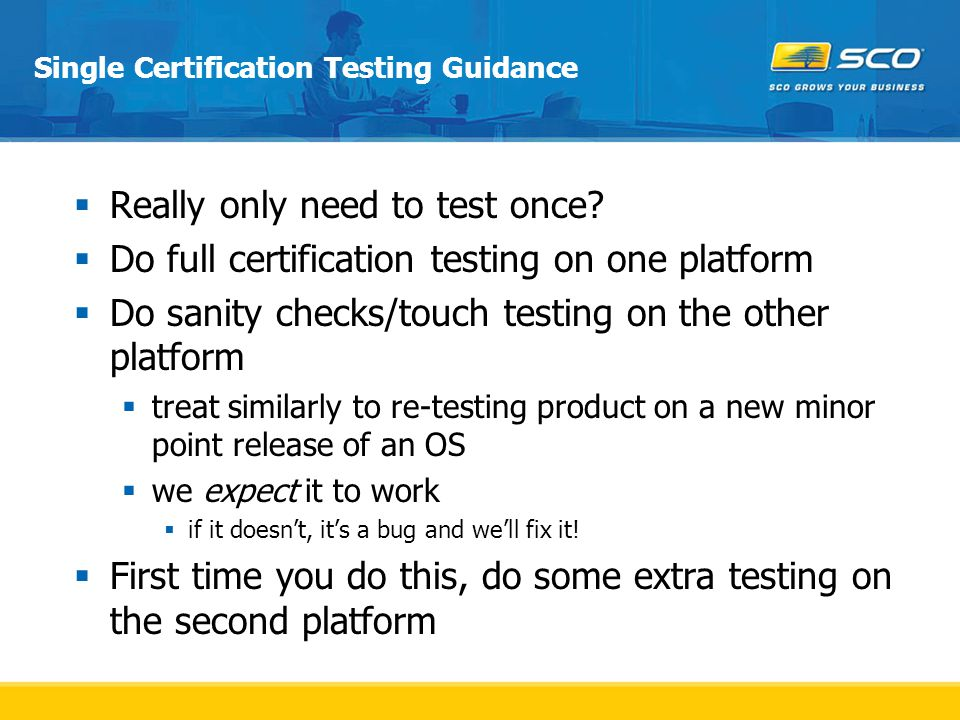 Single Certification Testing Guidance  Really only need to test once.