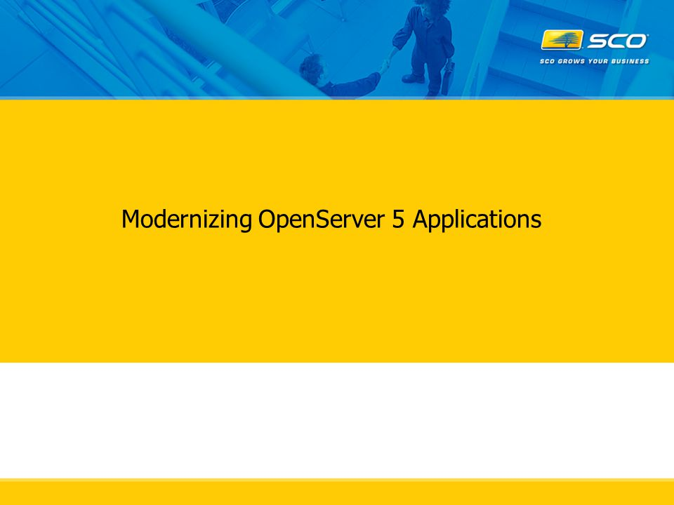Modernizing OpenServer 5 Applications