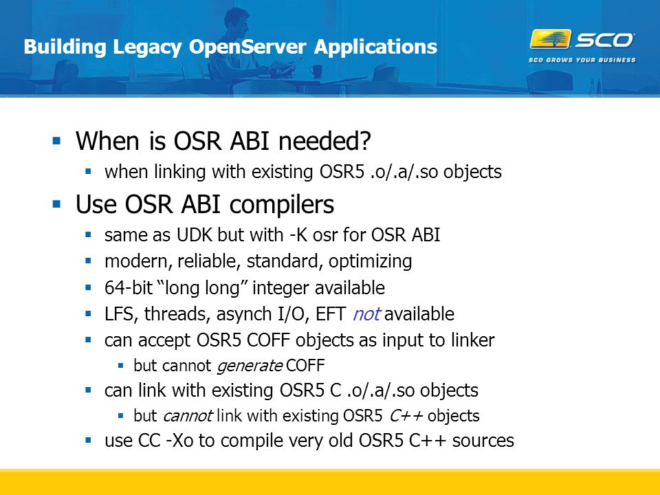 Building Legacy OpenServer Applications  When is OSR ABI needed.