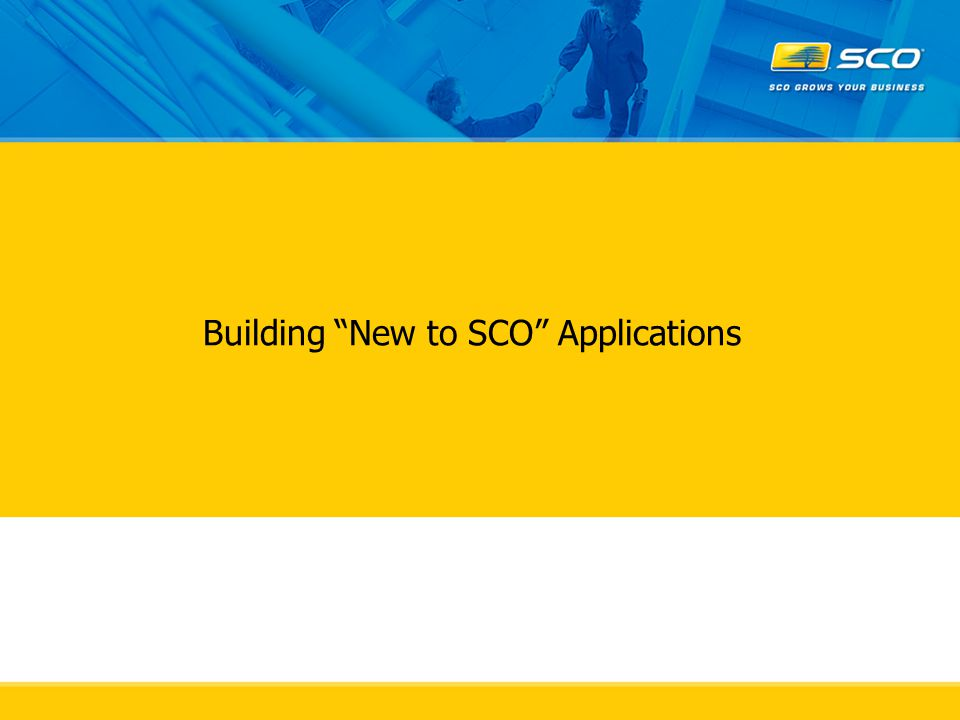 Building New to SCO Applications
