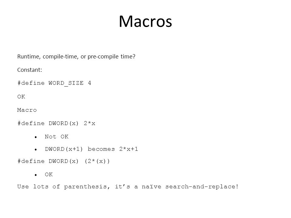 Macros Runtime, compile-time, or pre-compile time.