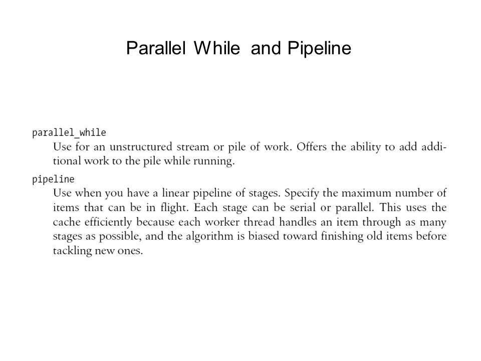 Parallel While and Pipeline