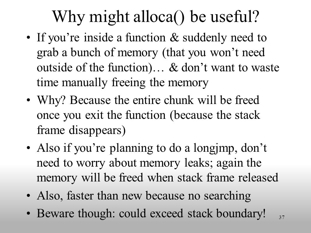 Why might alloca() be useful.