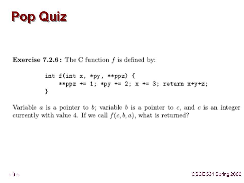 – 3 – CSCE 531 Spring 2006 Pop Quiz