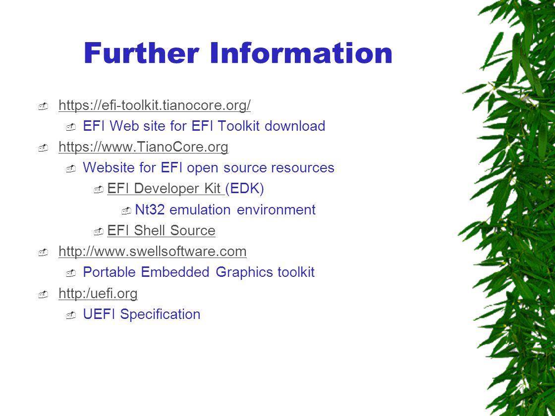 Further Information  https://efi-toolkit.tianocore.org/ https://efi-toolkit.tianocore.org/  EFI Web site for EFI Toolkit download  https://www.Tian