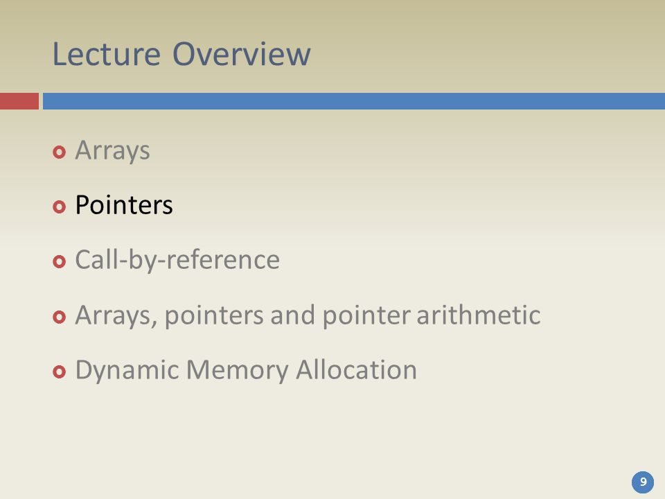 999 Lecture Overview  Arrays  Pointers  Call-by-reference  Arrays, pointers and pointer arithmetic  Dynamic Memory Allocation