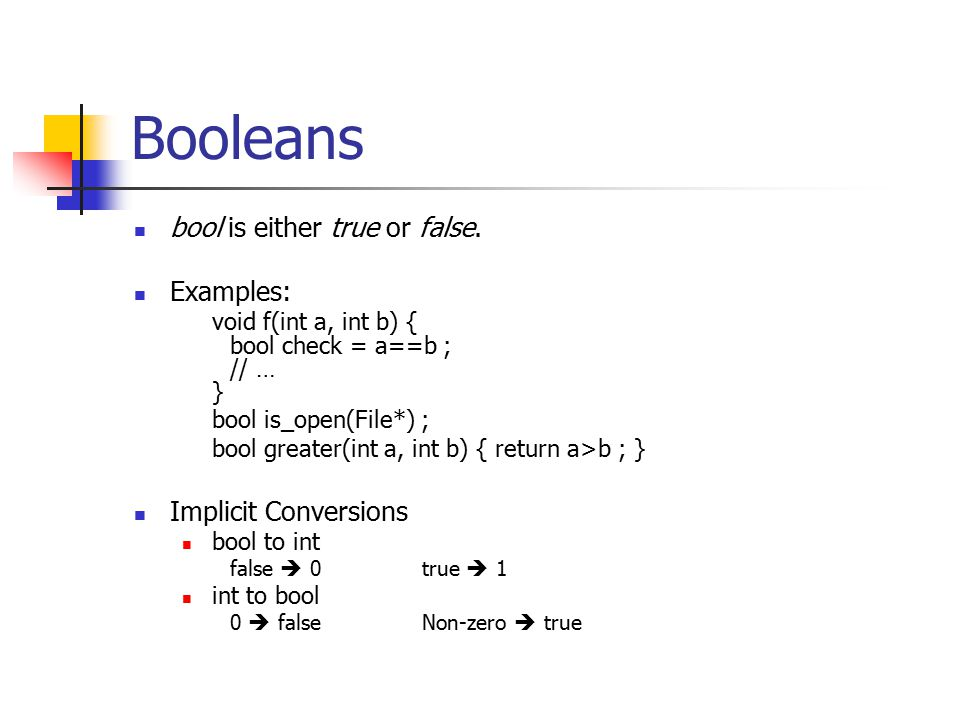 Booleans bool is either true or false.