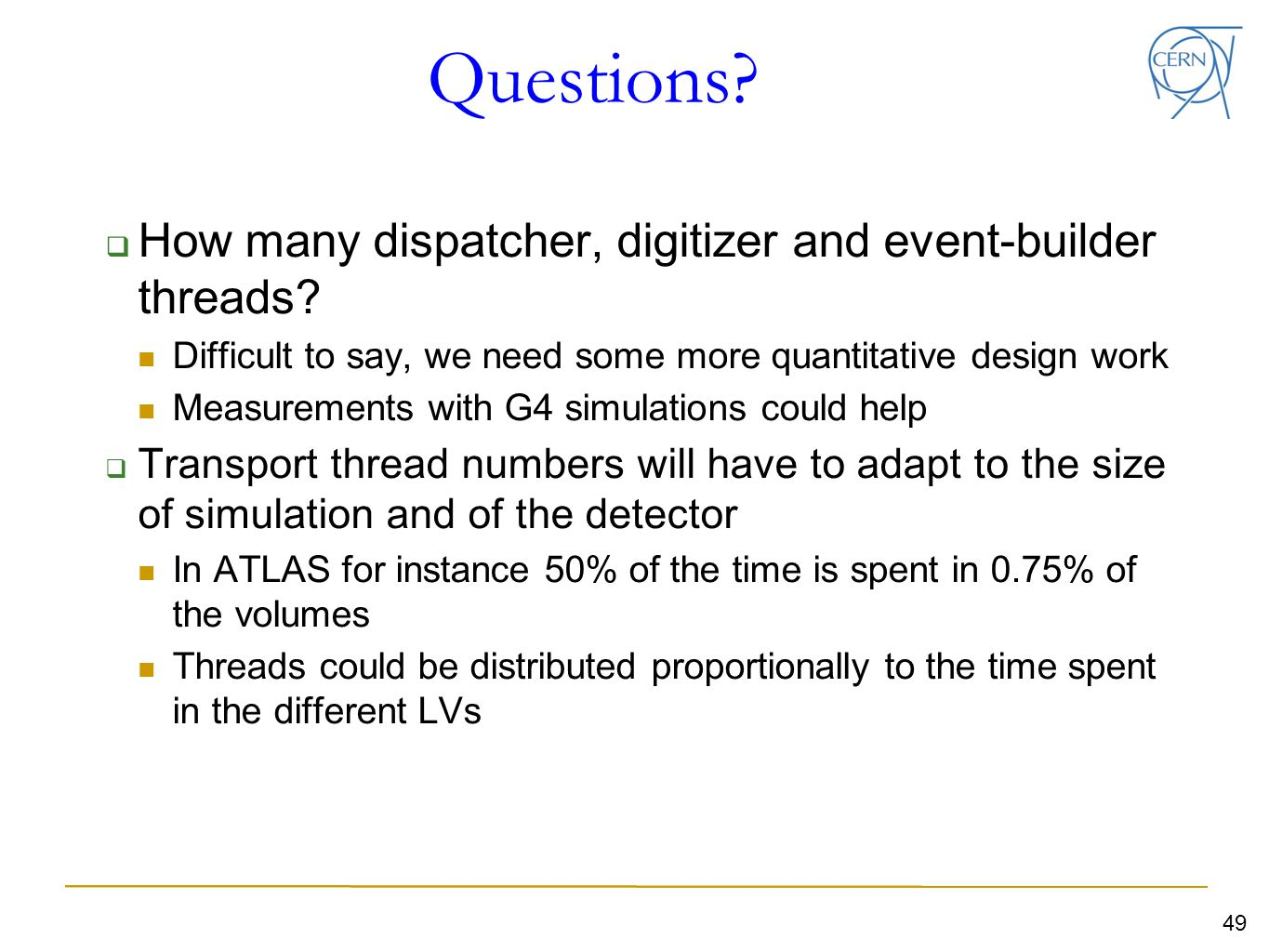 Questions.  How many dispatcher, digitizer and event-builder threads.