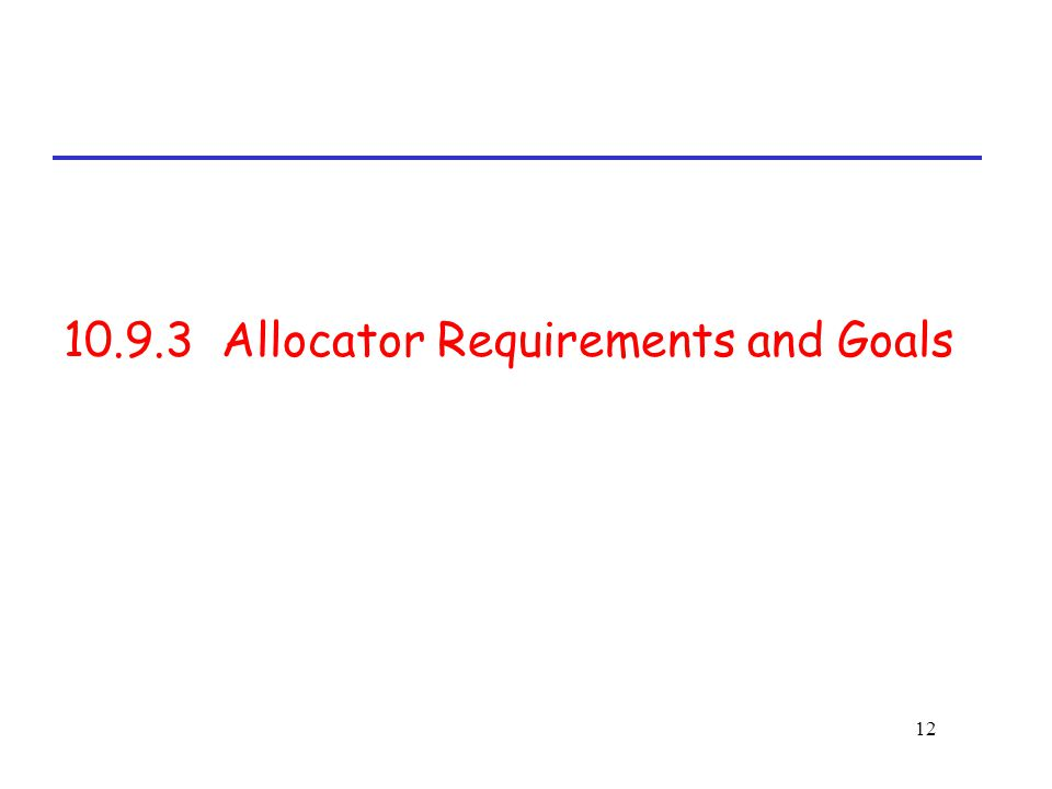 12 10.9.3 Allocator Requirements and Goals