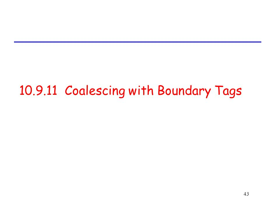 43 10.9.11 Coalescing with Boundary Tags