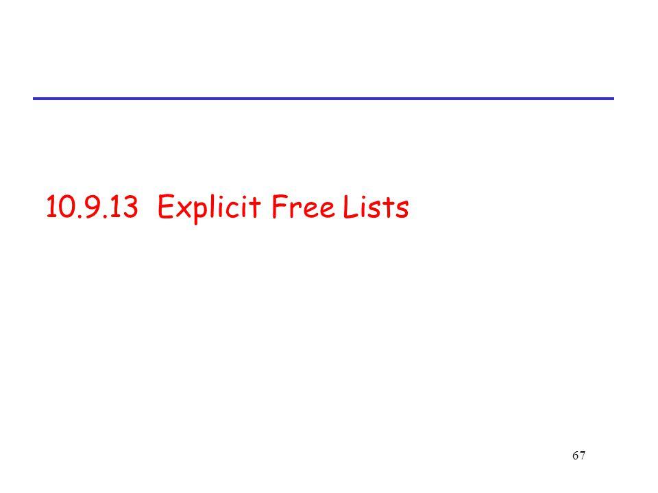 67 10.9.13 Explicit Free Lists