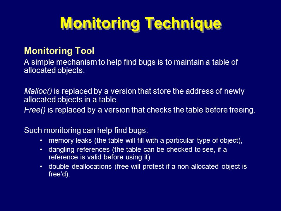 © Richard Jones, Eric Jul, 1999-2000OOPSLA 2000 Tutorial: Garbage Collection30 Monitoring Technique Monitoring Tool A simple mechanism to help find bugs is to maintain a table of allocated objects.