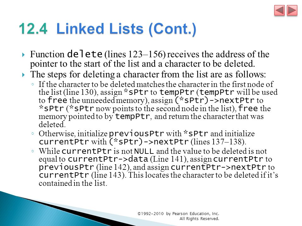  Function delete (lines 123–156) receives the address of the pointer to the start of the list and a character to be deleted.