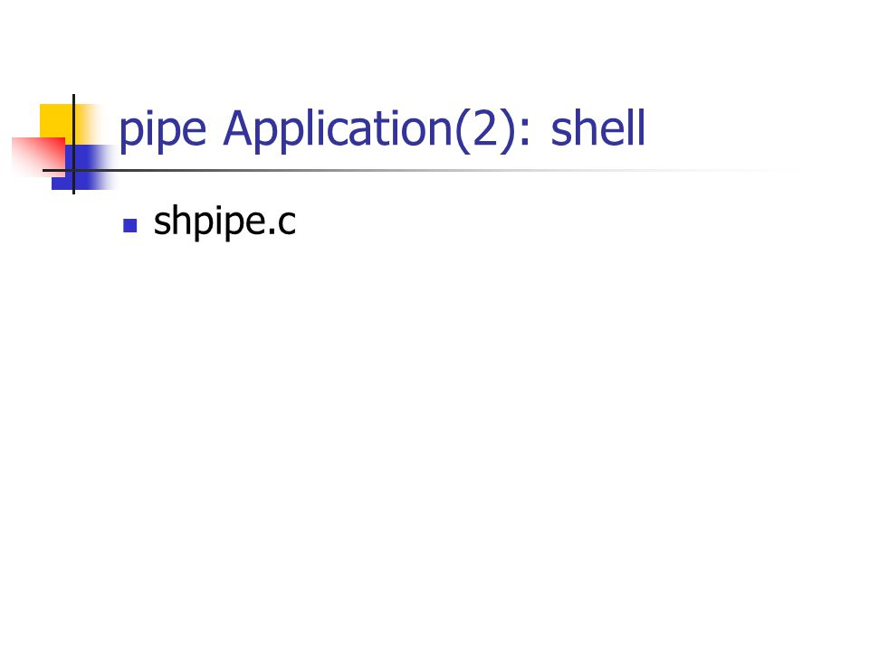 pipe Application(2): shell shpipe.c