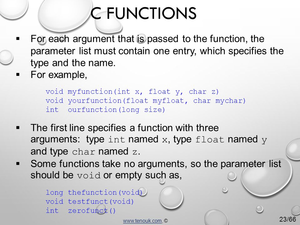  For each argument that is passed to the function, the parameter list must contain one entry, which specifies the type and the name.