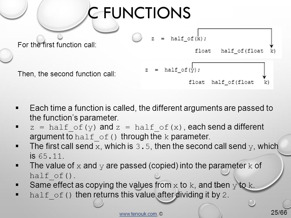 For the first function call: Then, the second function call:  Each time a function is called, the different arguments are passed to the function's parameter.