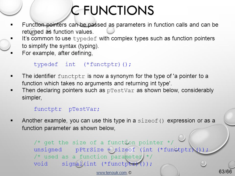  Function pointers can be passed as parameters in function calls and can be returned as function values.