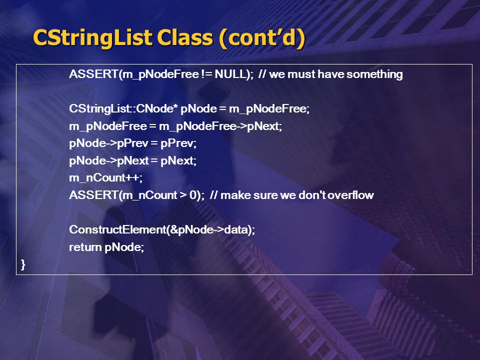 ASSERT(m_pNodeFree != NULL); // we must have something CStringList::CNode* pNode = m_pNodeFree; m_pNodeFree = m_pNodeFree->pNext; pNode->pPrev = pPrev