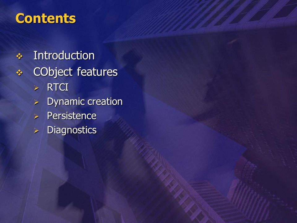 Contents  Introduction  CObject features  RTCI  Dynamic creation  Persistence  Diagnostics