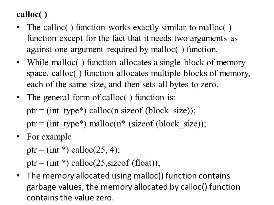 free() Dynamic memory allocation allocates block(s) of memory when it is required and deallocates or releases when it is not in use.