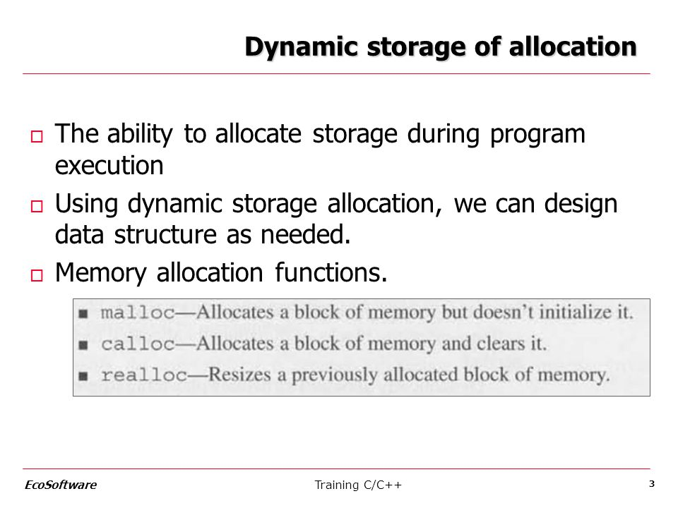 Dynamic storage of allocation o The ability to allocate storage during program execution o Using dynamic storage allocation, we can design data struct