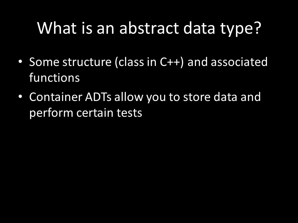What is an abstract data type.