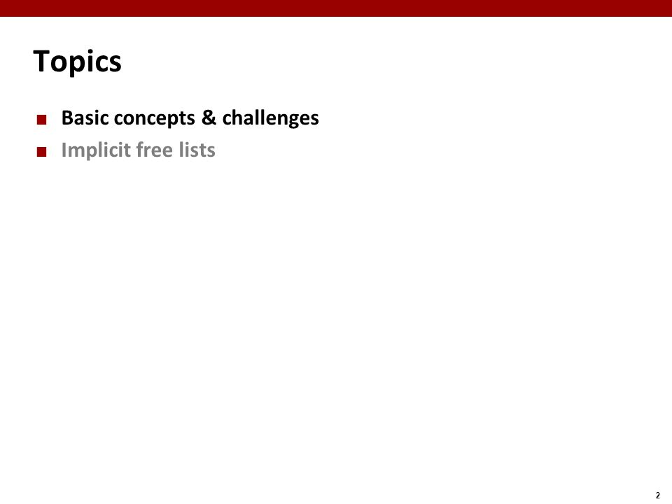 2 Topics Basic concepts & challenges Implicit free lists