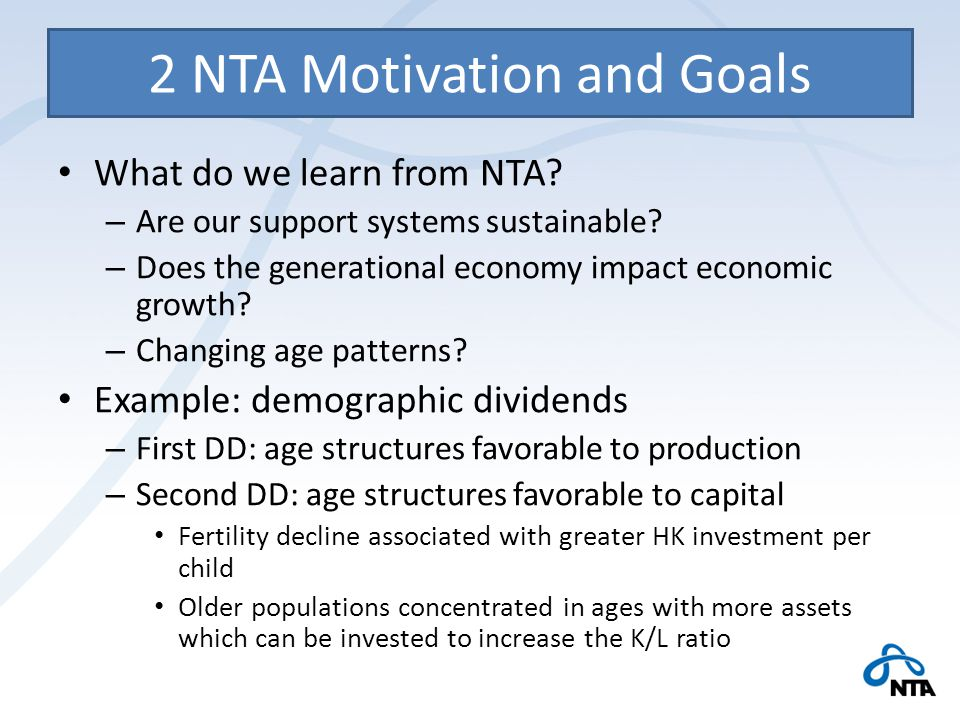 2 NTA Motivation and Goals What do we learn from NTA.