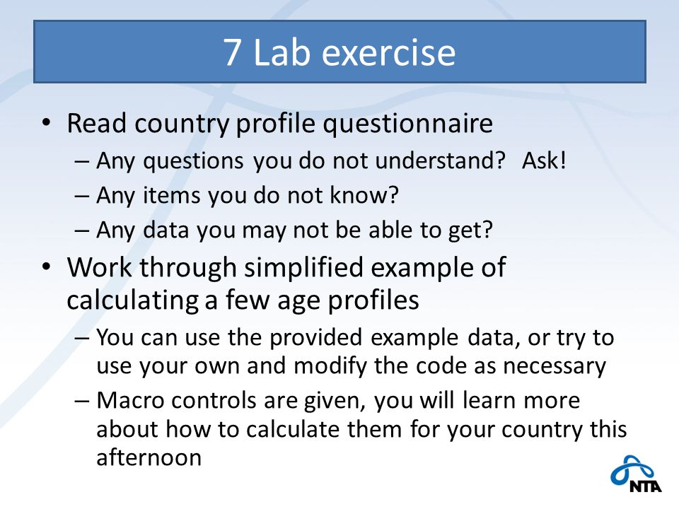Read country profile questionnaire – Any questions you do not understand.