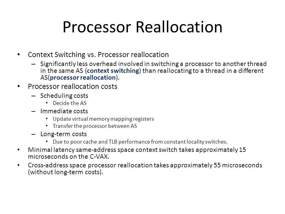 Processor Reallocation Context Switching vs.