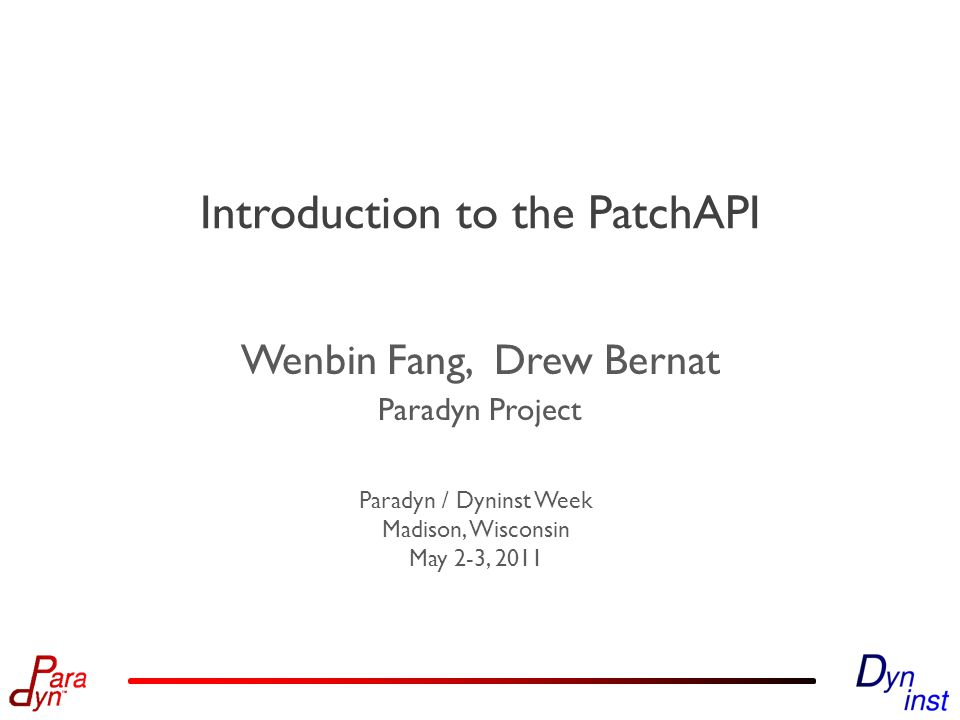 Summary o PatchAPI from/back to Dyninst o Point and Snippet o Design of PatchAPI o Public Interface o Filter-based Point Query o Transactional Semantics o Plugin Interface o Customizing Instrumentation o To be released with Dyninst 8.0 22 Introduction to the PatchAPI