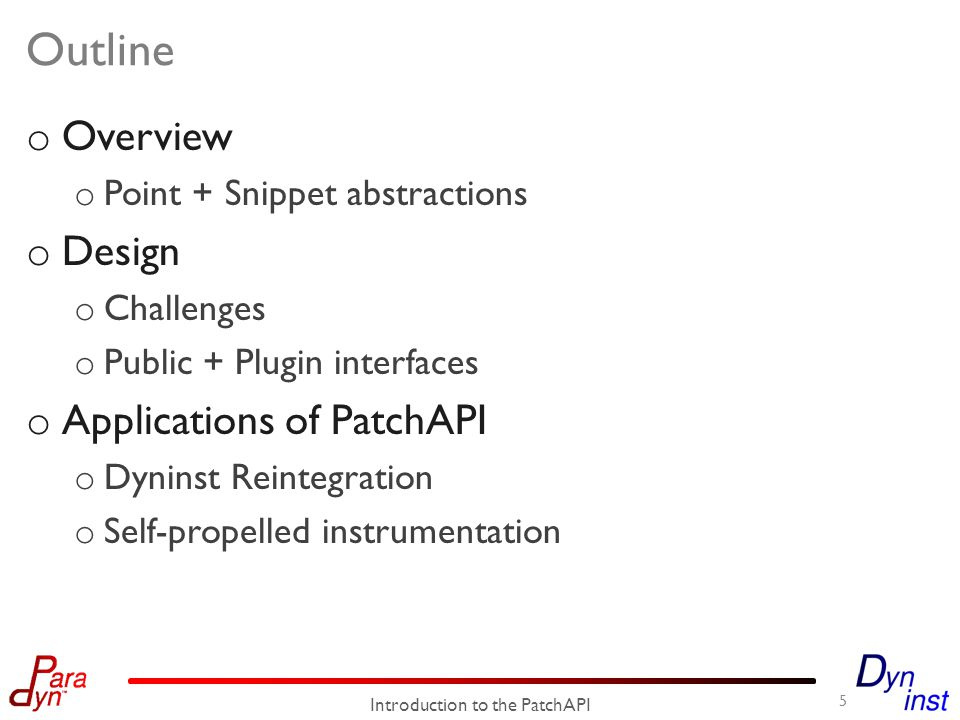 Abstraction in DyninstAPI 6 BPatch_addressSpace* app = BPatch_function* foo = BPatch_snippet* snippet = BPatch_Vector * points = NULL;...