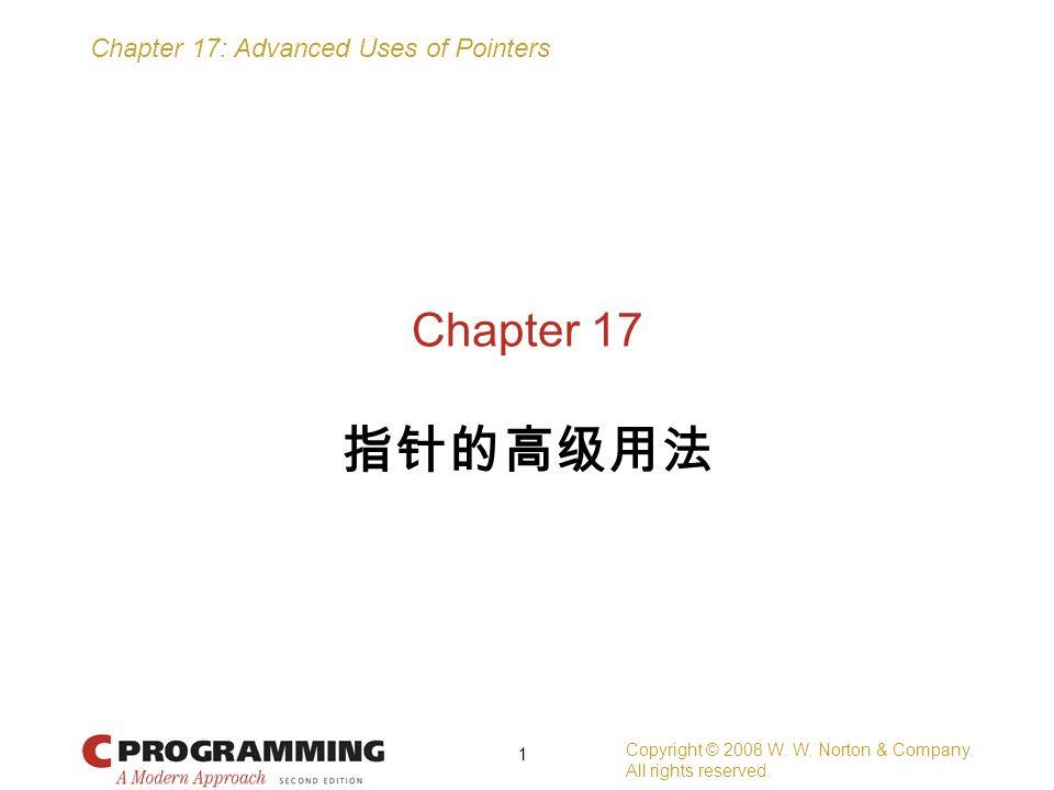Chapter 17: Advanced Uses of Pointers Copyright © 2008 W.