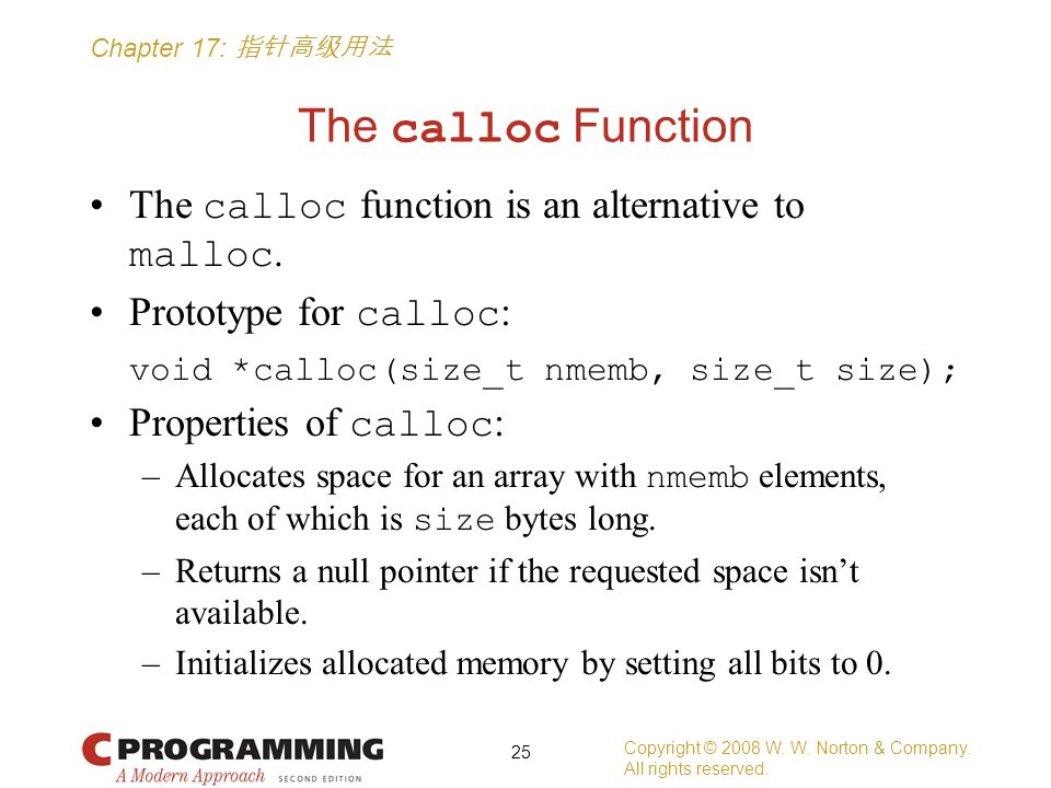 Chapter 17: 指针高级用法 The calloc Function The calloc function is an alternative to malloc.