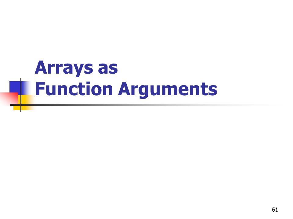 61 Arrays as Function Arguments
