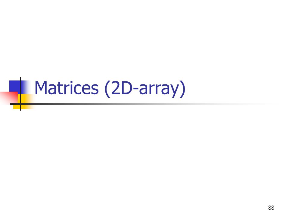 Matrices (2D-array) 88