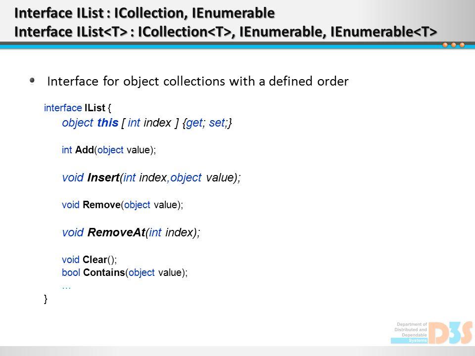 Interface IList : ICollection, IEnumerable Interface IList : ICollection, IEnumerable, IEnumerable Interface IList : ICollection, IEnumerable Interfac