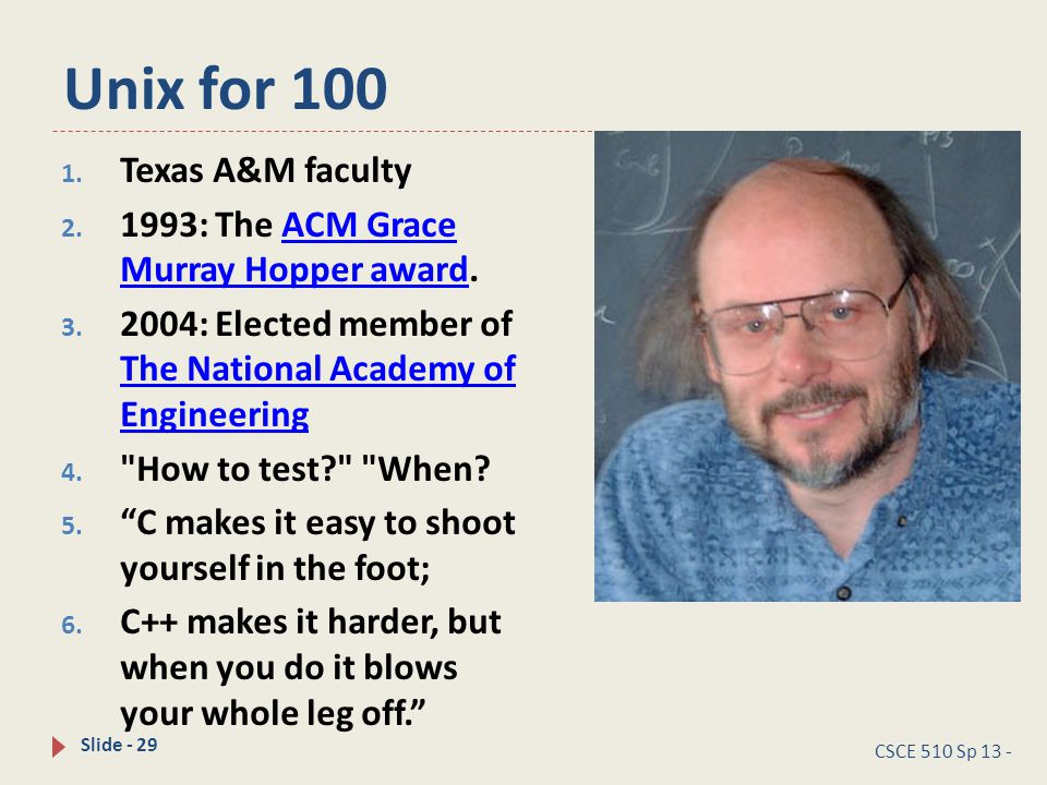 Unix for 100 1.Texas A&M faculty 2.