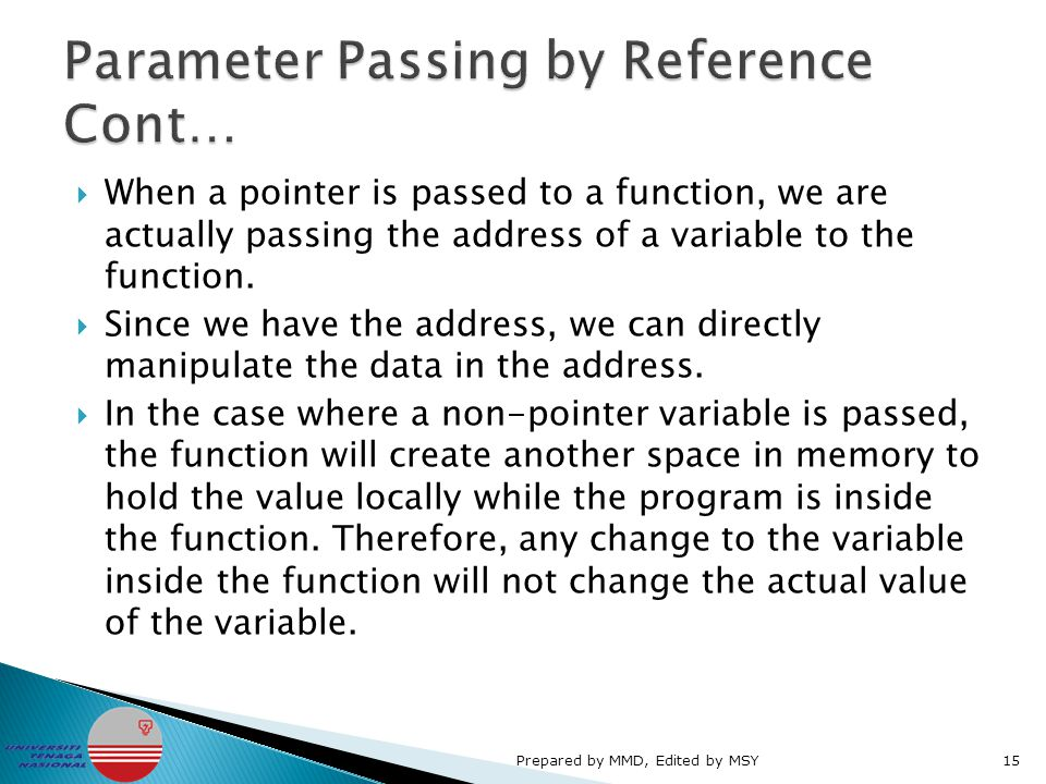  When a pointer is passed to a function, we are actually passing the address of a variable to the function.