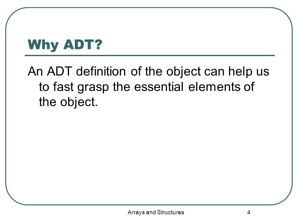 Arrays and Structures 4 Why ADT.