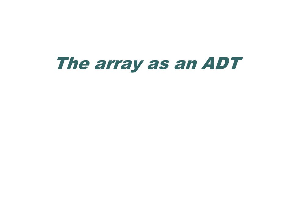 The array as an ADT
